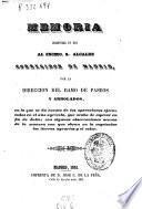 Memoria presentada en 1851 al Escmo. Sr. Alcalde corregidor de Madrid, por la Dirección del Ramo de Paseos y Arbolados, en la que se da cuenta de las operaciones ejecutadas en el año agrícola, que acaba de espirar en fin de Julio ...