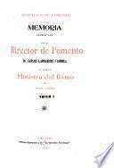 Memoria presentada por el Director de Fomento, Dr. Carlos Larrabure I Correa al Señor Ministro del Ramo, 1907-1908