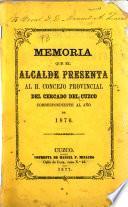 Memoria presentada por el senor alcalde, al h. Conceho provincial del Cercado del Cuzco. 1876, 1909-1910