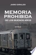 MEMORIA PROHIBIDA DE LOS BUENOS AÑOS