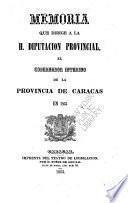 Memoria que dirige a la H. diputacion provincial, el gobernador interino de la provincia de Caracas en 1853