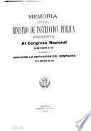 Memoria que el Ministro de Instrucción Pública presenta al Congreso Nacional en sus sesiones de ...