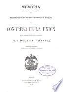 Memoria que en cumplimiento del precepto constitucional presentó al Congreso de la Unión
