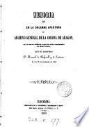 Memoria que en la solemne apertura de Archivo general de la corona de Aragon ... leyó ... M. de Bofarull y de Sartorio