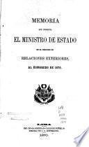 Memoria que presenta el ministro de estado en el despacho de relaciones exteriores, al Congreso de 1870