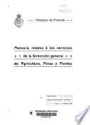 Memoria relativa á los servicios de la Dirección general de agricultura, minas y montes