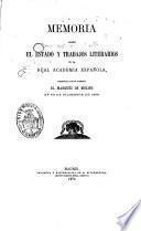 Memoria sobre el estado y trabajos literarios de la Real Academia Española