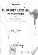 Memoria sobre el maguey mexicano y sus diversos productos