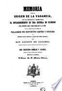 Memoria sobre el origen de la vagancia con un proyecto y bases para el establecimiento de una Escuela de sujeción para jóvenes vagos y desvalidos de e a 15 años...