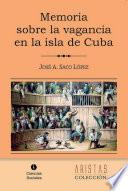 Memoria sobre la vagancia en la Isla de Cuba