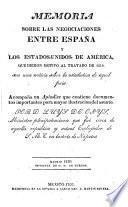 Memoria sobre las negociaciones entre España y los Estados Unidos de América, que dieron motivo al tratado de 1819