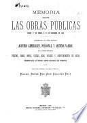Memoria sobre las obras públicas desde 1o de Enero a 31 de Diciembre de 1885