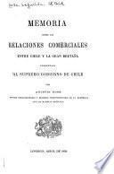 Memoria sobre las relaciones comerciales entre Chile y la Gran Bretaña presentada al supremo gobierno de Chile