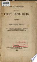 Memoria y discurso del c. regidor Felipe Lopez Lopez, comisionado de instruccion pública