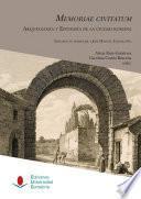 Memoriae civitatum: arqueología y epigrafía de la ciudad romana