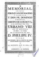 Memorial, dado por D. Juan Chumacero, y Carrillo, y Don Fr. Domingo Pimentel, obispo de Cordova, à la Santidad del Papa Urbano VIII. año de 1633, de orden, y en nombre de la Mayestad del Rey D. Phelipe IV. sobre los excessos, que se cometen en Roma, contra los naturales de estos reynos de España