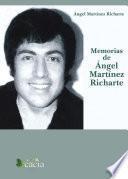 Memorias de Ángel Martínez Richarte