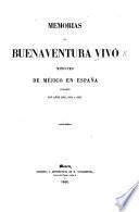 Memorias de Buenaventura Vivó, ministro de Méjico en España durante los años 1853, 1854 y 1855