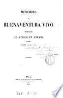 Memorias de Buenaventura Vivó ministro de Méjico en España durante los años 1853,1854 y 1855