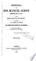 Memorias de Don Manuel Godoy, Principe de la Paz, a sea cuenta dada de su vida politica; para servir a la historia del reinado del Senor Don Carlos IV. de Borbon