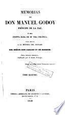Memorias de don Manuel Godoy, Príncipe de la Paz, ó sea cuenta dada de su vida política, para servir a la historia del reinado del señor don Carlos IV de Borbón, 2