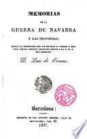 Memorias de la Guerra de Navarra y las provincias hasta la expedición del ex-infante D. Carlos a Aragón