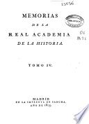 Memorias de la Real Academia de la Historia: 1805 (XXXVIII, [2], 63, VIII, 85, 84, 34, 73 p.)