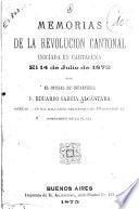 Memorias de la revolución cantonal iniciada en Cartagena el 14 de julio de 1873