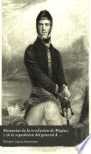 Memorias de la revolucion de Megico, y de la espedicion del general d. Francisco Javier Mina. Tr. por J.J. de Mora