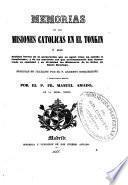 Memorias de las misiones católicas en el Tonkin ó [sic] sean Noticias breves de la persecución ... [de] los Misioneros de Santo Domingo
