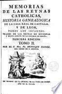 Memorias de los Reynos Catholicos, historia genealógica de la casa real de Castilla y de León