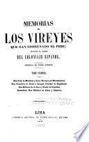 Memorias de los vireyes que han gobernado el Perú, durante el tiempo del coloniaje español