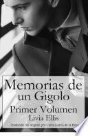Memorias De Un Gigoló - Volumen Uno