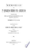 Memorias del 2o congreso médico pan-americano verificado en la ciudad de México, D. F., Républica Mexicana, Noviembre 16, 17, 18 y 19