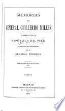 Memorias del general Guillermo Miller, al servicio de la República del Perú