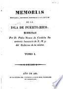 Memorias geográficas, históricas, económicas y estadisticas de la isla de Puerto Rico