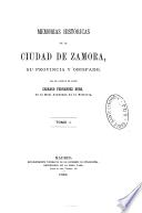 Memorias históricas de la ciudad de Zamora, su provincia y obispado