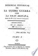 Memorias historicas de la ultima guerra con la Gran Bretaña, desde el año 1774. hasta su conclusion. Estados Unidos de la America. Año 1774. y 1775