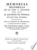 Memorias historicas de la vida y acciones del Rey D. Alonso el Noble, octavo del nombre