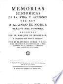 Memorias Historicas De La Vida Y Acciones Del Rey D. Alonso El Noble, Octavo Del Nombre ... Illustradas Con Notas Y Apendices Por D. Francisco Cerdà Y Rico ...