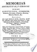 Memorias instructivas y curiosas, sobre agricultura, comercio, industria, economía, chymica, botánica, historia natural ...