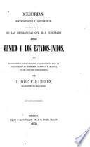 Memorias, negociaciones y documentos para servir a la historia de las diferencias que han suscitado entre México y los Estados-Unidos