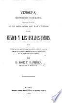 Memorias, negociaciones y documentos, para servir a la historia de las diferencias que han suscitado entre Mexico y los Estados-Unidos, los tenedores del antiguo privilegio, concedido para la comunicacion de los mares Atlantico y Pacifico por el istmo de Tehuantepec