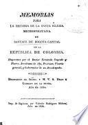 Memorias para la historia de la santa Iglesia Metropolitana de Santafé de Bogotá, capital de la República de Colombia