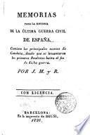 Memorias para la historia de la última Guerra Civil de España