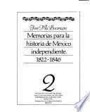 Memorias para la historia de México independiente, 1822-1846