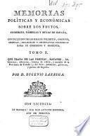 Memorias politicas y económicas sobre los frutos, comercio, fábricas y minas de España ...