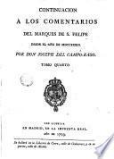 Memorias políticas y militares, para servir de continuacion a los comentarios del Marques de San Felipe, desde el año de MDCCXXV, en que concluyó este autor su obra hasta el presente, con los tratados de paz y alianzas de España correspondientes