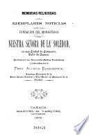 Memorias religiosas y ejemplares noticias de la fundación del Monasterio de Nuestra Señora de la Soledad