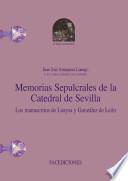 Memorias sepulcrales de la Catedral de Sevilla. Los manuscritos de Loaysa y González de León